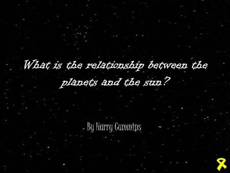 What is the relationship between the planets and the sun?