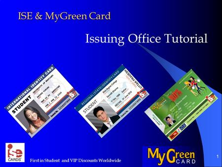 First in Student and VIP Discounts Worldwide 1 ISE & MyGreen Card Issuing Office Tutorial.