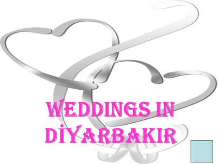 WEDDINGS IN D İ YARBAKIR. Weddings are very speacial, important and enjoyable in Diyarbakır.