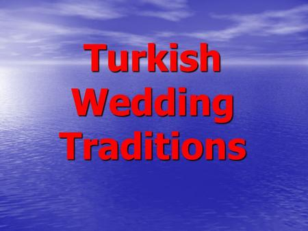Turkish Wedding Traditions. Turkish Wedding Traditions Turkish Wedding Traditions In Turkey, the traditiona Turkish In Turkey, the traditiona Turkish.
