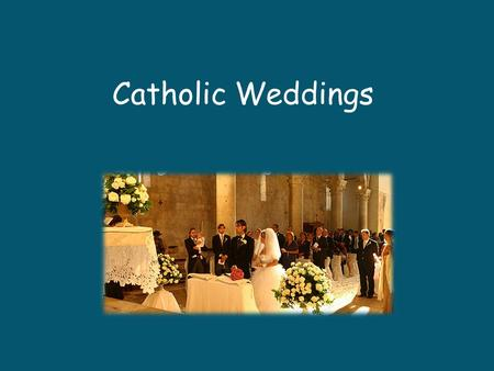 Catholic Weddings.