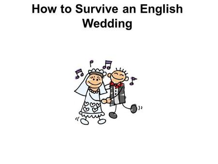 How to Survive an English Wedding. Here is some wedding vocabulary to learn: The Wedding Party The wedding party refers to all of the people who are in.