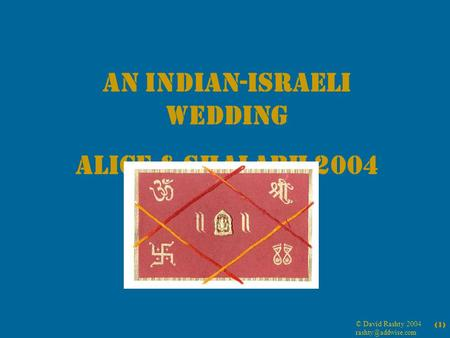 © David Rashty 2004 (1) An Indian-Israeli Wedding Alice & Shalabh 2004.