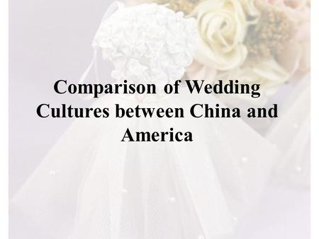 Comparison of Wedding Cultures between China and America