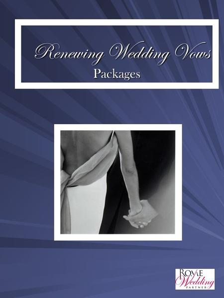 Renewing Wedding Vows Packages Renewing Wedding Vows Packages.