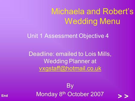 Michaela and Roberts Wedding Menu Unit 1 Assessment Objective 4 Deadline:  ed to Lois Mills, Wedding Planner at