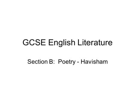 GCSE English Literature Section B: Poetry - Havisham.