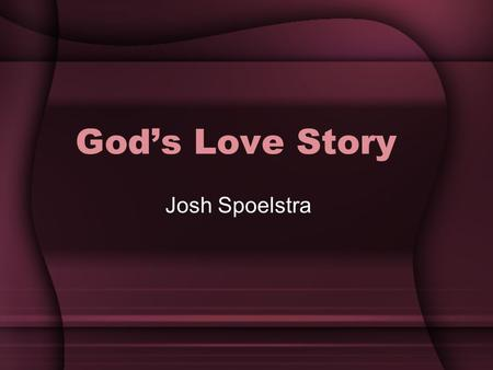 Gods Love Story Josh Spoelstra. The New Covenant ([Re]Marriage) Foretold Hosea 2.18aα, 19-20Jeremiah 31.31, 33b, 34b In that day I will make a [new] covenant.