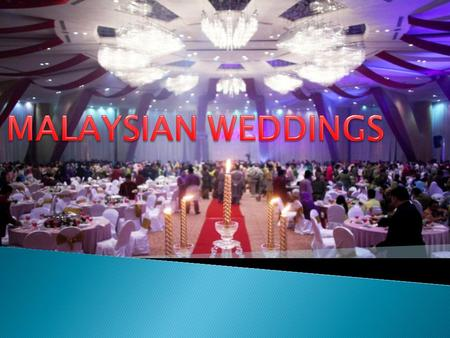 MALAYSIAN WEDDINGS.