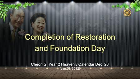 Completion of Restoration and Foundation Day Cheon Gi Year 2 Heavenly Calendar Dec. 28 (Jan.21, 2012)