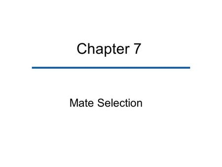 Chapter 7 Mate Selection.