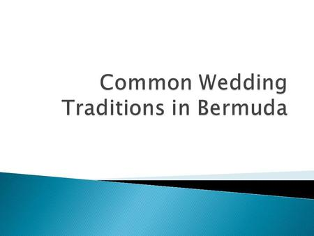 The first recorded wedding in Bermuda was on November 26, 1609. Sir George Somers cook Thomas Powell was married to Elizabeth Persons.