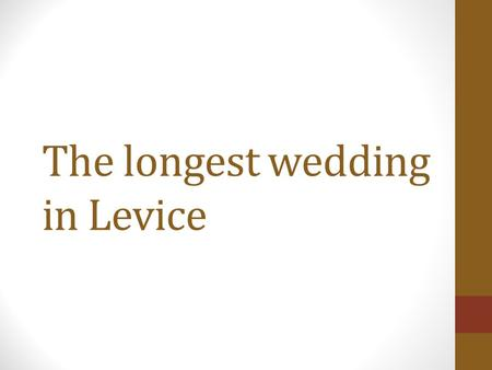 The longest wedding in Levice. The castle of Levice (Léva)