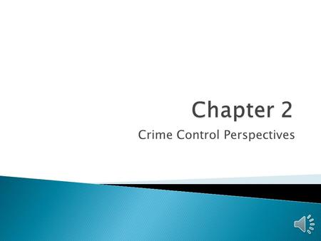 Crime Control Perspectives What are operational perspectives? They consists of views about how the justice system should operate or how it does operate.