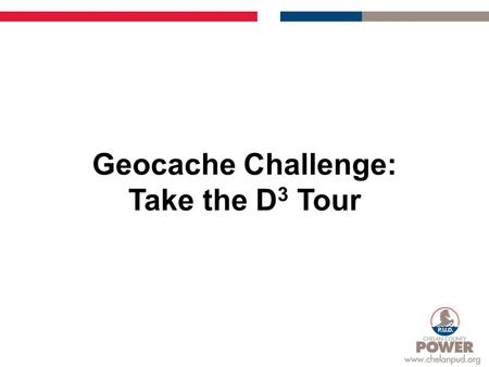 Geocache Challenge: Take the D 3 Tour. Rocky Reach Dam A 43-year license to operate Rocky Reach was issued by FERC on Feb. 19, 2009. The license contains.