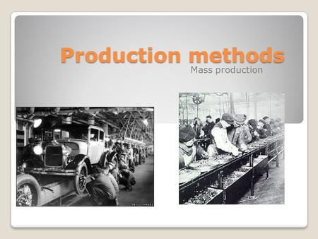 Production methods Mass production. Industrial practices Industrial practices are designed to ensure that quality products are manufactured efficiently.