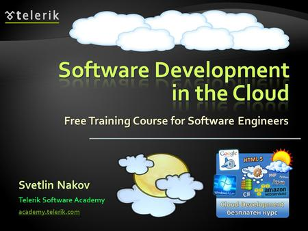 Free Training Course for Software Engineers Svetlin Nakov Telerik Software Academy academy.telerik.com.