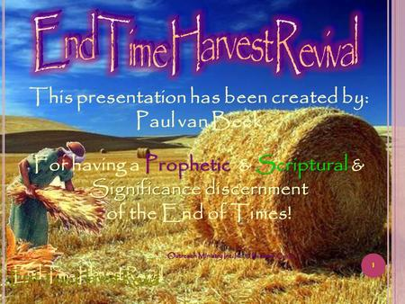 1 This presentation has been created by: Paul van Beek PropheticScriptural Significance discernment For having a Prophetic & Scriptural & Significance.