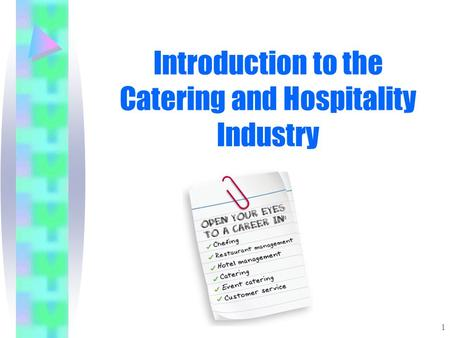 Introduction to the Catering and Hospitality Industry 1.