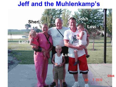 Jeff and the Muhlenkamps Levi Luke Lani Click Josh Sheri.