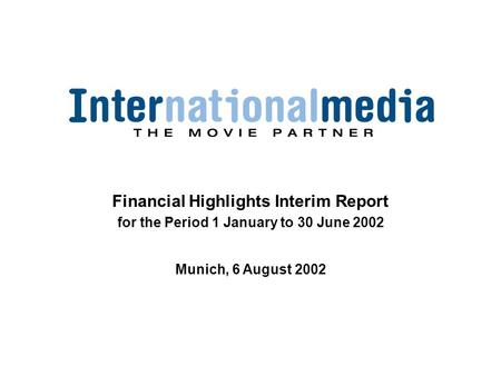 Financial Highlights Interim Report for the Period 1 January to 30 June 2002 Munich, 6 August 2002.