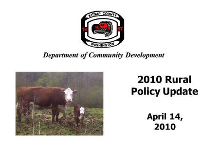 Department of Community Development 2010 Rural Policy Update April 14, 2010.