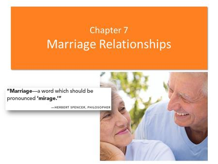 Chapter 7 Marriage Relationships. Individual Motivations for Marriage People get married for a variety of reasons. Love – Is this a mandatory requisite.