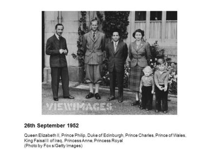 26th September 1952 Queen Elizabeth II, Prince Philip, Duke of Edinburgh, Prince Charles, Prince of Wales, King Faisal II of Iraq, Princess Anne, Princess.