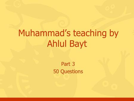 Part 3 50 Questions Muhammads teaching by Ahlul Bayt.