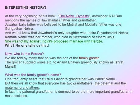 INTERESTING HISTORY! At the very beginning of his book, The Nehru Dynasty, astrologer K.N.Rao mentions the names of Jawaharlals father and grandfather.