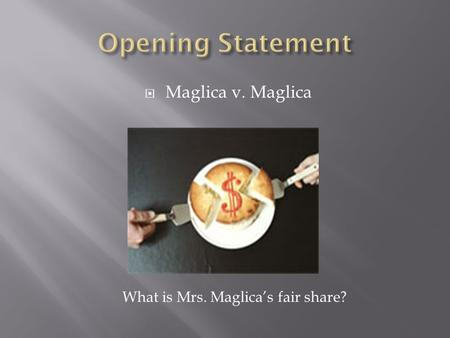 Maglica v. Maglica What is Mrs. Maglicas fair share?