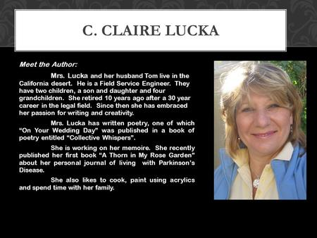 Meet the Author: Mrs. Lucka and her husband Tom live in the California desert. He is a Field Service Engineer. They have two children, a son and daughter.
