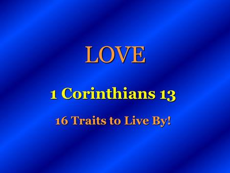 1 Corinthians Traits to Live By!