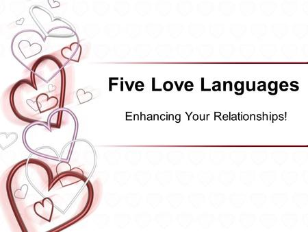 Five Love Languages Enhancing Your Relationships! 1.