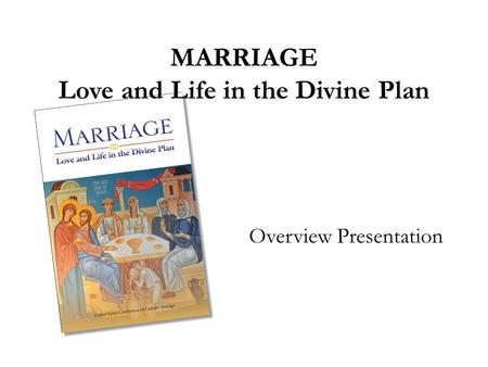 Marriage Love and Life in the Divine Plan