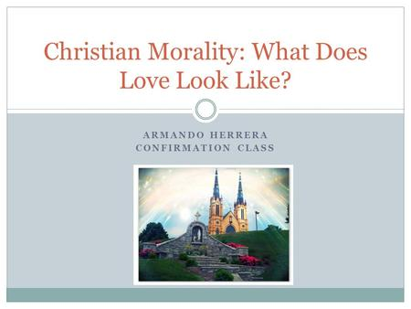 Christian Morality: What Does Love Look Like?