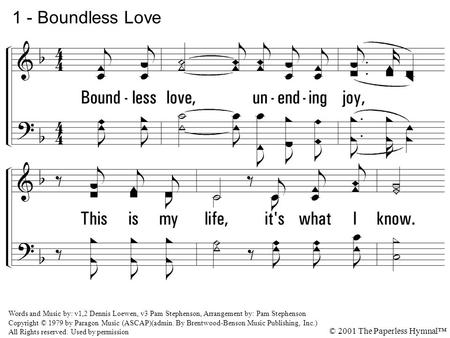 1 - Boundless Love Boundless love, unending joy,