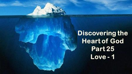 Discovering the Heart of God