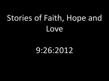 Stories of Faith, Hope and Love 9:26:2012. Eastern Nazarene College James Madison University Bridgewater College Eastern Mennonite University.