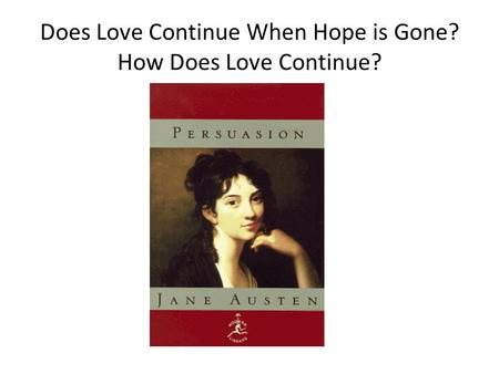 Does Love Continue When Hope is Gone? How Does Love Continue?