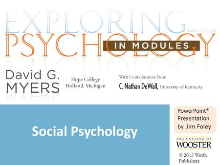 Social Psychology PowerPoint® Presentation by Jim Foley