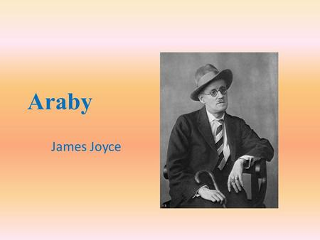 james joyce stories araby and eveline essay This paper discusses love in james joyce's dubliners, through the analysis of selected stories: araby, eveline, a painful case and the dead.