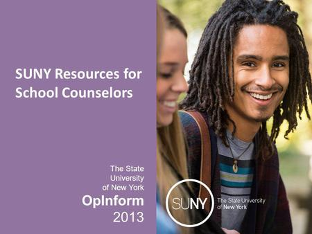 The State University of New York OpInform 2013 SUNY Resources for School Counselors.
