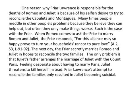 romeo and juliet get married ppt  one reason why friar lawrence is responsible for the deaths of romeo and juliet is because