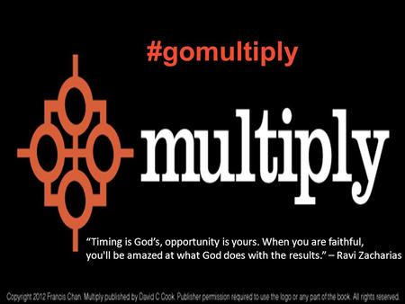 #gomultiply Timing is Gods, opportunity is yours. When you are faithful, you'll be amazed at what God does with the results. – Ravi Zacharias.