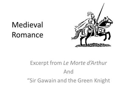 "Excerpt from Le Morte d'Arthur And ""Sir Gawain and the Green Knight"