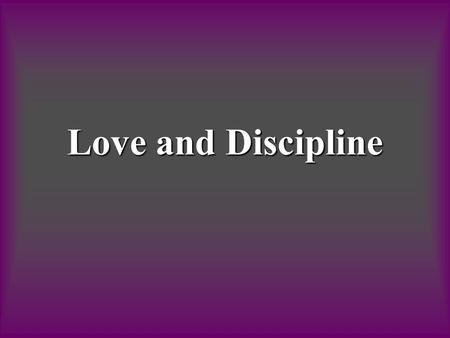 Love and Discipline. Occasional, mild spankings of young children are OK and do not cause any lasting harm that carries into adolescence....Such discipline.