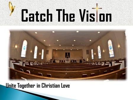 Catch The Vis on Unite Together in Christian Love.