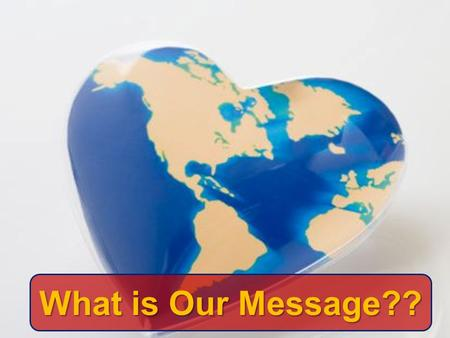 What is Our Message??. You must understand the gospel to be able to communicate your message Christianity is not a Philosophy or a Way of Life BUT A Living.