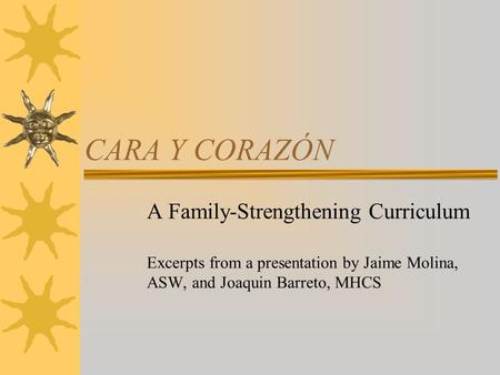 CARA Y CORAZÓN A Family-Strengthening Curriculum